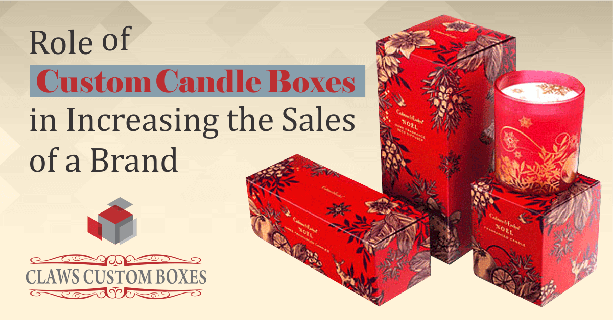 Role of Custom Candle Boxes in Increasing the Sales of a Brand