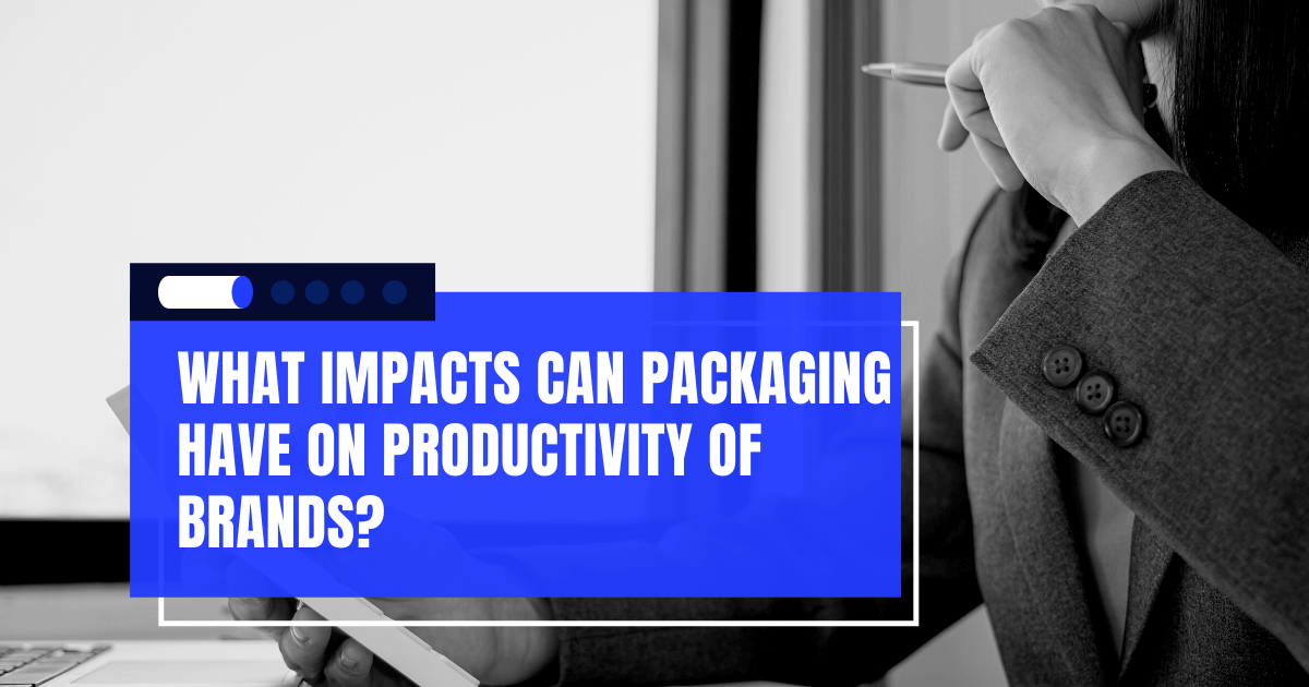 What Impacts Can Custom Boxes Have On Productivity of Brands?